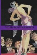 Ganeva, Mila - Women in Weimar Fashion: Discourses & Displays in German Culture, 1918-1933 (Screen Cultures: German Film and the Visual) - 9781571135162 - V9781571135162