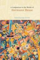 - A Companion to the Works of Hermann Hesse (Studies in German Literature Linguistics and Culture) - 9781571135810 - V9781571135810