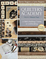 Hargrave, Harriet; Hargrave, Carrie - Quilter's Academy - 9781571207920 - V9781571207920