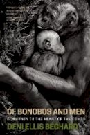 Béchard, Deni - Of Bonobos and Men: A Journey to the Heart of the Congo - 9781571313454 - V9781571313454