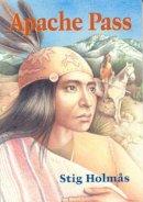 Holmas, Stig, Born, Anne - Apache Pass (Chiricahua Apache Series) - 9781571400116 - KRF0033643