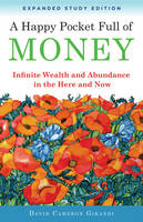 Gikandi, David Cameron - A Happy Pocket Full of Money, Expanded Study Edition: Infinite Wealth and Abundance in the Here and Now - 9781571747365 - V9781571747365