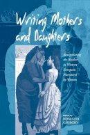 Giorgio, Adalgisa. Ed(s): Giorgio, Adalgisa - Writing Mothers and Daughters - 9781571813411 - V9781571813411