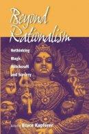 Almasi, Janice F. - Beyond Rationalism: Rethinking Magic, Witchcraft and Sorcery - 9781571814180 - V9781571814180