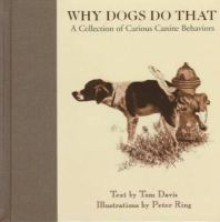 Davis, Tom - Why Dogs Do That: A Collection of Curious Canine Behaviors - 9781572231399 - V9781572231399