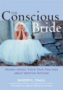 Nissinen, Sheryl - The Conscious Bride - 9781572242135 - V9781572242135