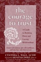 Wall, Cynthia L. - The Courage to Trust - 9781572243804 - V9781572243804