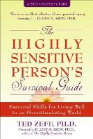 Zeff, Ted - The Highly Sensitive Person's Survival Guide - 9781572243965 - V9781572243965