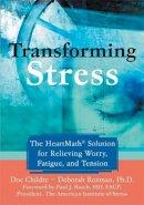 Rozman, Deborah; Childre, Doc - Transforming Stress - 9781572243972 - V9781572243972
