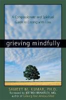 Kumar, Sameet M. - Grieving Mindfully - 9781572244016 - V9781572244016