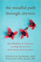 Flowers, Steven H. - The Mindful Path Through Shyness - 9781572246508 - V9781572246508