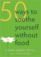 Susan Albers PsyD - 50 Ways to Soothe Yourself Without Food - 9781572246768 - V9781572246768