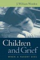 Worden, J.William - Children and Grief - 9781572307469 - V9781572307469