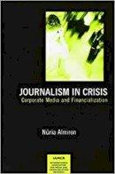Almiro, Nuria - Journalism in Crisis - 9781572739819 - V9781572739819