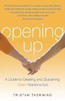 Taormino, Tristan - Opening Up: A Guide to Creating and Sustaining Open Relationships - 9781573442954 - V9781573442954