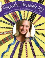 Suzanne McNeill - #3442 Friendship Bracelets 102 (Design Originals) - 9781574212945 - V9781574212945