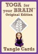 Bartholomew CZT, Sandy Steen - Yoga for Your Brain Original Edition: Tangle Cards (Design Originals) - 9781574213560 - V9781574213560