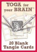 Bartholomew CZT, Sandy Steen - Yoga for Your Brain 20 Blank Tangle Cards - 9781574213591 - V9781574213591