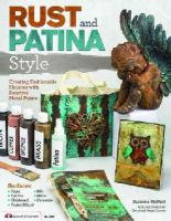 McNeill, Suzanne - Rust and Patina Style: Creating Fashionable Finishes with Reactive Metal Paints - 9781574213775 - V9781574213775
