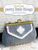 Lin, Li Pei; Lee, Cherie - Sewing Pretty Little Things - 9781574216110 - V9781574216110
