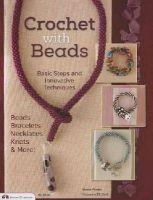 McNeill, Suzanne, Shake, Hazel - Crochet with Beads: Basic Steps and Innovative Techniques (Design Originals) - 9781574217209 - V9781574217209