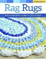 McNeill, Suzanne - Rag Rugs, Revised Edition: 16 Easy Crochet Projects to Make with Strips of Fabric - 9781574219180 - V9781574219180