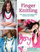 Temple, Mary Beth - Finger Knitting: Fast, Easy & Fun Scarves and Accessories to Make (Design Originals) - 9781574219463 - V9781574219463