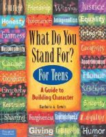 Lewis, Barbara A. - What Do You Stand For? For Teens: A Guide to Building Character - 9781575420295 - V9781575420295