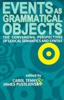 . Ed(s): Tenny, Carol; Pustejovsky, J. - Events as Grammatical Objects - 9781575862064 - V9781575862064
