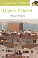 Williams Ph.D., Donald C. - Urban Sprawl: A Reference Handbook (Contemporary World Issues) - 9781576072257 - V9781576072257