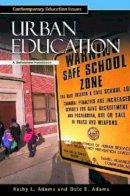 Kathy L. Adams, Dale E. Adams - Urban Education: A Reference Handbook (Contemporary Education Issues) - 9781576073629 - V9781576073629