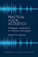Bozeman, Kenneth - Practical Vocal Acoustics - 9781576472408 - V9781576472408
