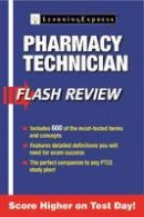 LearningExpress, LLC - Pharmacy Technician Flash Review - 9781576859605 - V9781576859605