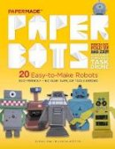 Papermade - Paper Bots: PaperMade - 9781576877166 - V9781576877166