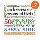 Jackson, Julie - Subversive Cross Stitch: 50 F*cking Clever Designs for Your Sassy Side - 9781576877555 - V9781576877555