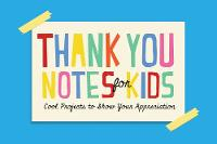 Editors Of Wellfleet Press - Thank You Notes for Kids: Cool Projects to Show Your Appreciation - 9781577151111 - V9781577151111