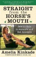 Amelia Kinkade - Straight from the Horse's Mouth: How to Talk to Animals and Get Answers - 9781577315063 - V9781577315063