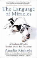 Amelia Kinkade - The Language of Miracles: A Celebrated Psychic Teaches You to Talk to Animals - 9781577315100 - V9781577315100