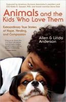 Anderson, Allen; Anderson, Linda - Animals and the Kids Who Love Them - 9781577319597 - V9781577319597
