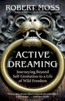 Moss, Robert - Active Dreaming - 9781577319641 - V9781577319641