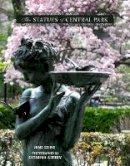 Eding, June - The Statues of Central Park: A Photographic Tribute to New York City's Most Famous Park and Its Monuments - 9781578265411 - V9781578265411