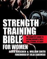 Kirschen, David, Smith, William - Strength Training Bible for Women: The Complete Guide to Lifting Weights for a Lean, Strong, Fit Body - 9781578265886 - V9781578265886