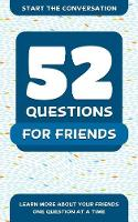 Hellstrom, Travis - 52 Questions for Friends: Learn More About Your Friends One Question At A Time - 9781578266890 - V9781578266890