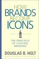 Holt, Douglas B. - How Brands Become Icons - 9781578517749 - V9781578517749