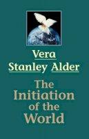 Alder, Vera S. - The Initiation of the World - 9781578631667 - V9781578631667