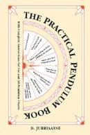 Jurriaanse, D. - Practical Pendulum Book - 9781578632480 - V9781578632480