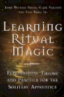 Vaughan, Clare; King, Earl; Greer, John Michael - Learning Ritual Magic - 9781578633180 - V9781578633180