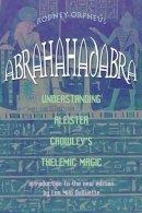 Orpheus, Rodney - Abrahadabra - 9781578633265 - V9781578633265