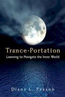 Diana L. Paxson - Trance-portation: Learning to Navigate the Inner World - 9781578634057 - V9781578634057