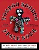 Alvarado, Denise - Voodoo Hoodoo Spellbook - 9781578635139 - V9781578635139